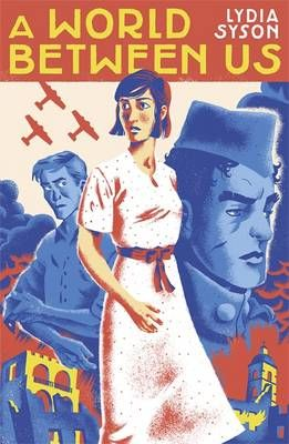 A-World-Between-Us-by-Lydia-Syson follows the story of a nurse working during the Spanish civil war. It is amazing
