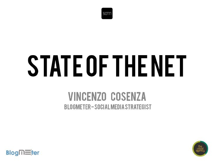 State Of The Net 2012 - Vincenzo Cosenza by Blogmeter, via Slideshare