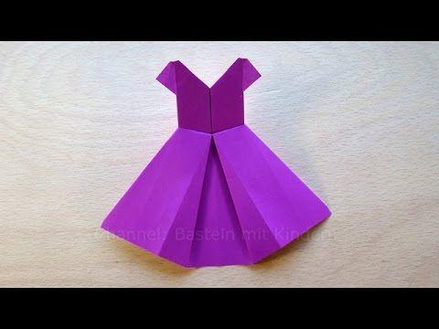 Origami Kleid falten mit Papier - Basteln mit Kindern - DIY - Basteln Id...