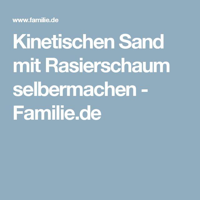 Kinetischen Sand mit Rasierschaum selbermachen - Familie.de