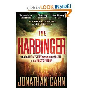 The Harbinger: the ancient mystery that holds the secret of America's future. This book is based