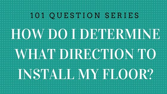 How To Determine The Direction To Install My Laminate