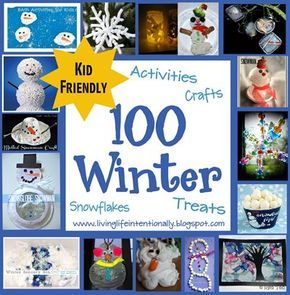 100 Kid Friendly Winter Crafts, Kids Activities for Winter, Winter Snacks, Snowmen Crafts for Preschoolers, Snowflakes for kids, and more. So many fun, creative, and unique ideas for a memorable winter! LOVE THIS LIST!!