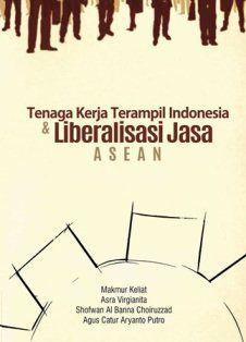 Tenaga Kerja Terampil Indonesia dan Liberalisasi Jasa ASEAN | insistpress