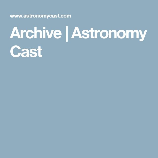 Archive | Astronomy Cast