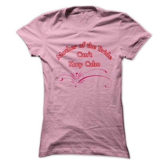 Cool Mother of the Bride  T shirts #tee #tshirt #named tshirt #hobbie tshirts # Wedding