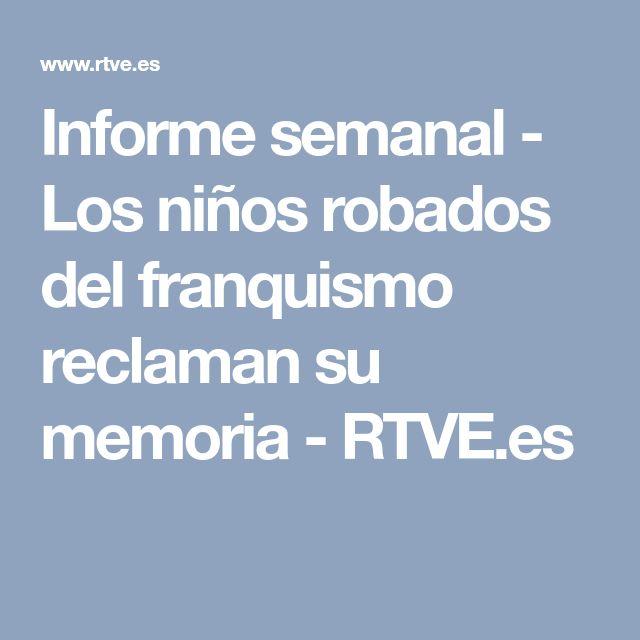 Informe semanal - Los niños robados del franquismo reclaman su memoria - RTVE.es