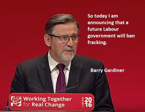 Barry Gardiner Speech To Annual Conference 2016. So today I am announcing that a future Labour government will ban fracking.