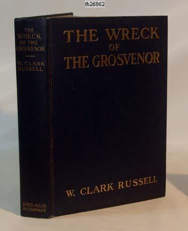 The Wreck of the Grosvenor, W Clark Russel
