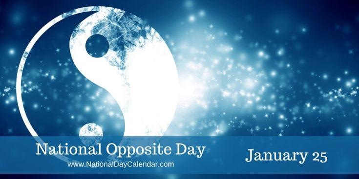 National Opposite Day - January 25