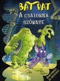 A csatorna szörnye könyv - Dalnok Kiadó Zene- és DVD Áruház - Gyerekkönyvek és ifjúsági könyvek - Ifjúsági irodalom