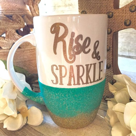 Hey, I found this really awesome Etsy listing at https://www.etsy.com/listing/247628359/glitter-coffee-mug-rise-and-sparkle