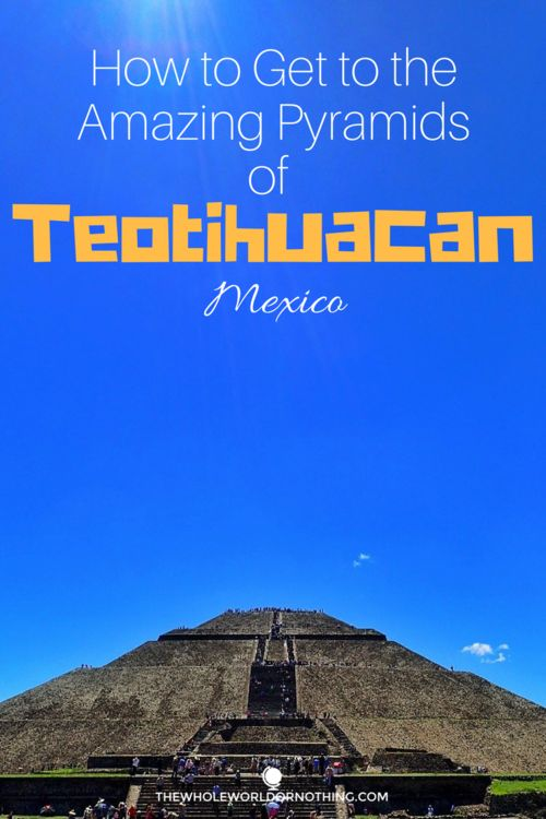 How to Get to Teotihuacan the Cheapest and Best Way | Best Sights In Mexico City | Day Trips From Mexico City | Sun & Moon Pyramids | How To Get Around In Mexico City | Independent Travel | Central America Travel Itinerary