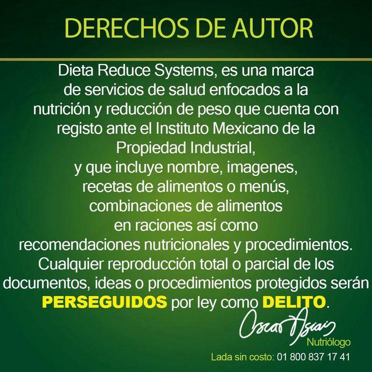 Dieta Reduce Systems® es una marca registrada y protegida por el Instituto Mexicano de la Propiedad Intelectual.