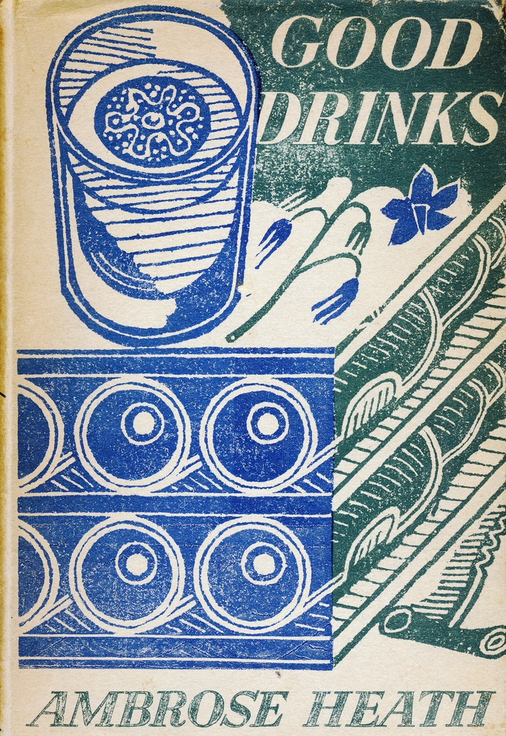 """Cover for Ambrose Heath's """"Good Drinks"""" (1949) published by Faber & Faber, London designed by English artist, illustrator & graphic designer Edward Bawden (1903-1989). Lino Cut. Inside illustrated with pen drawings. via the artist's site"""