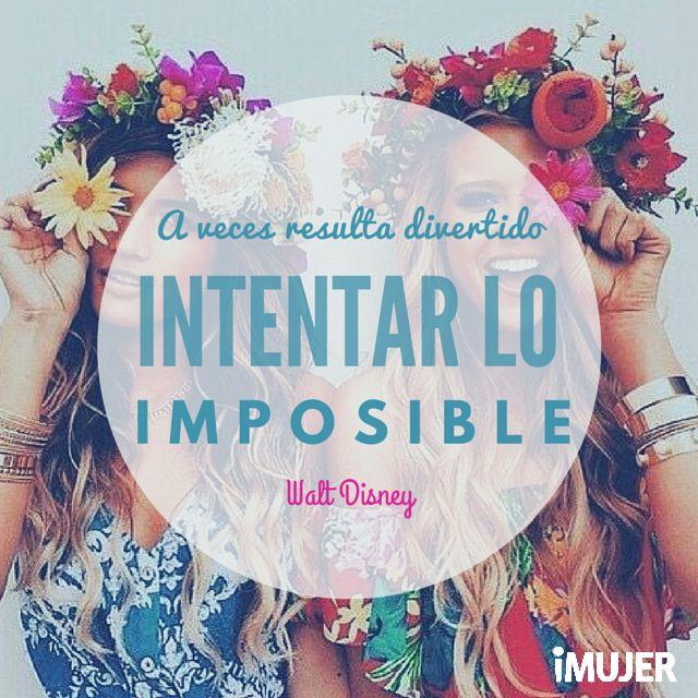 A veces resulta divertido intentar lo imposible. #Frases