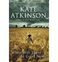 When Will There be Good News, Kate Atkinson