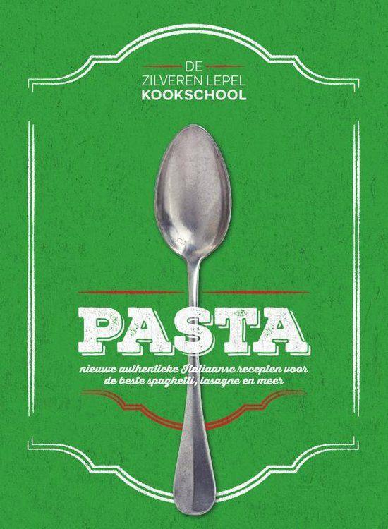 De Zilveren Lepel - De Zilveren Lepel Kookschool Pasta