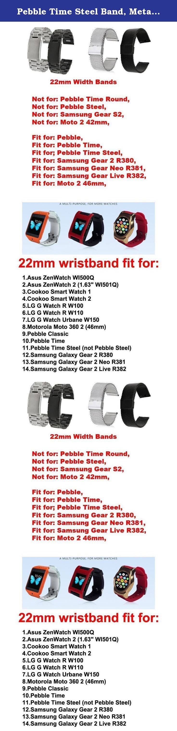 Pebble Time Steel Band, Metal, Replacement Stainless Steel Watch Strap for Pebble Time Steel (NOT Pebble Steel) Smart Watch /No Watch - 3zhuBlack. Metal Watchband/ Stainless Steel Strap fits for (Pebble Time Steel) Smart Watch, Please NOTE: Not Pebble Steel With Prefect workmanship, fashion design, comfortable feeling, stylish look, giving you noble wearing experience, easy to use, come with a set of tools Easy to install and remove; Width: 22mm; Length adjustable length; Best metal links...