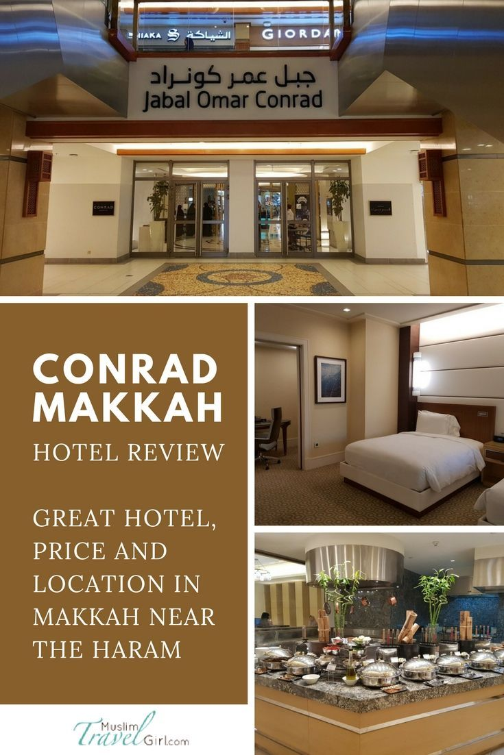 Conrad Makkah Hotel Review Great Hotel Price And Location In Makkah Near The Haram Muslimtravelgirl Hotel Reviews Great Hotel Hotel