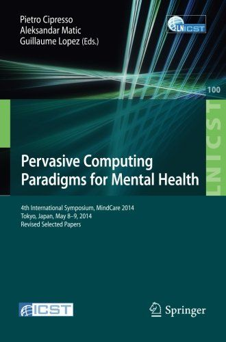 Pervasive Computing Paradigms for Mental Health 2014th Edition Pdf Download e-Book