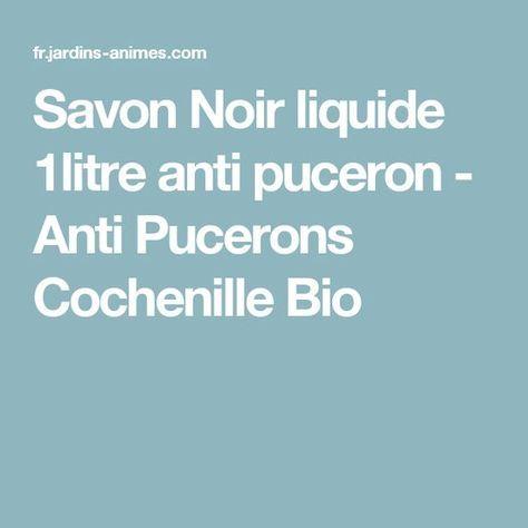 Savon Noir liquide 1litre anti puceron - Anti Pucerons Cochenille Bio