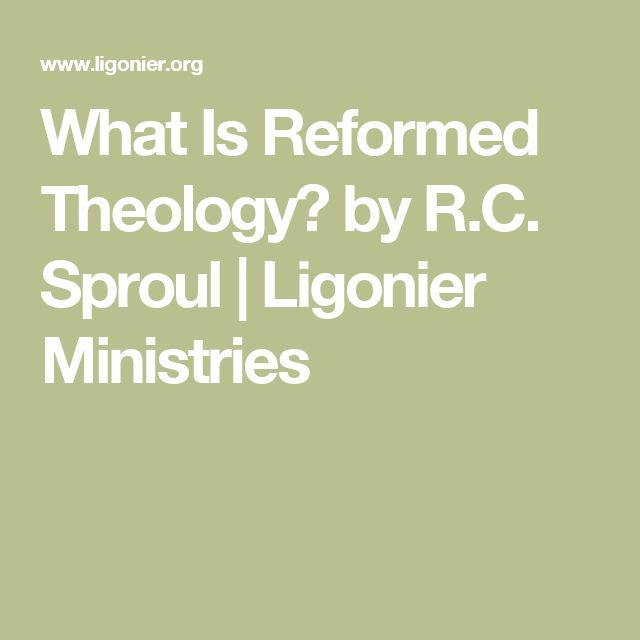 What Is Reformed Theology? by R.C. Sproul | Ligonier Ministries