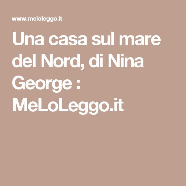 Una casa sul mare del Nord, di Nina George : MeLoLeggo.it