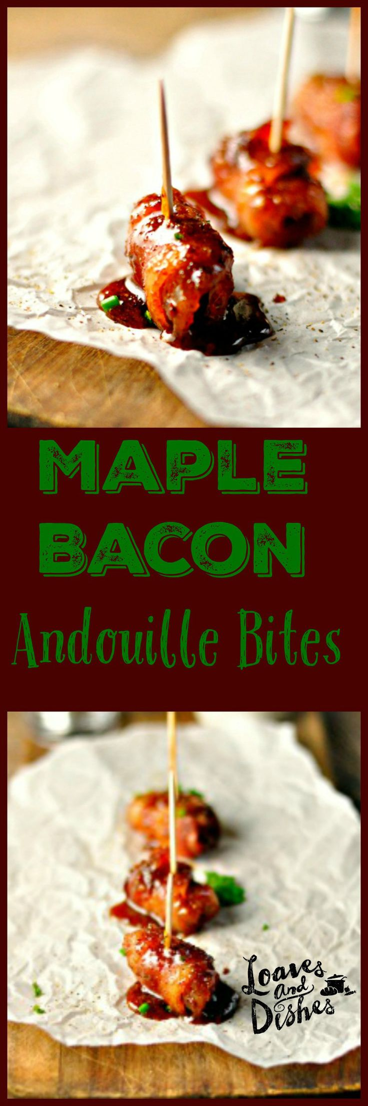 Need a perfect dish to take for the holiday's? Maple Bacon Andouille Bites are the TICKET! EASY! www.loavesanddishes.net