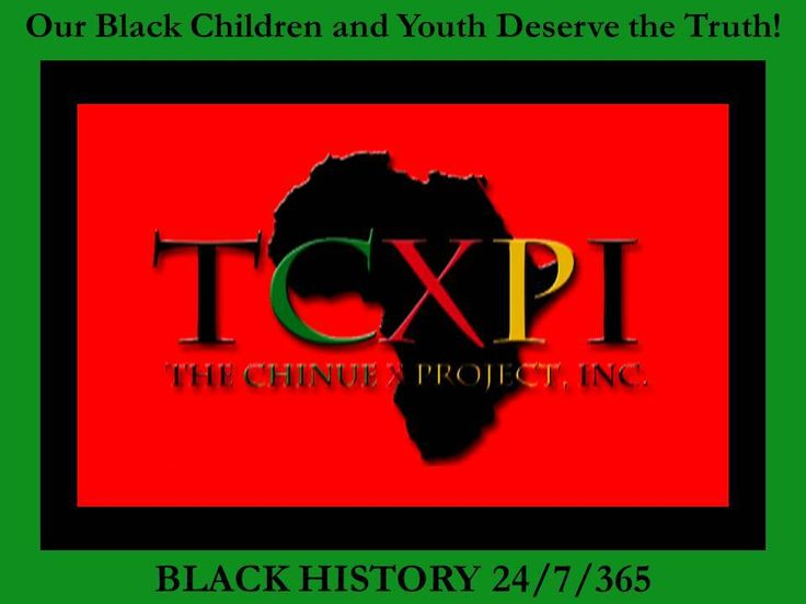 OUR CHILDREN AND YOUTH DESERVE THE TRUTH ABOUT BLACK HERITAGE - PLEASE SUPPORT OUR VISION! Your $10 or more will go a long way in bringing our vision to reality! The Chinue X Project, Inc.  Afrocentric Children and Youth Saturday School Program. We have started a fundraising campaign to follow our vision in establishing the TCXPI Afrocentric Children and Youth Saturday School Program in Oakland, California,