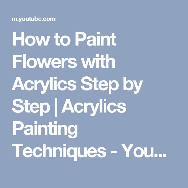 how to paint flowers with acrylics step by step acrylics