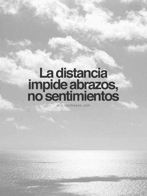 la distancia impide abrazos, no sentimientos pineado por @PabloCoraje) #frases #quotes #amor