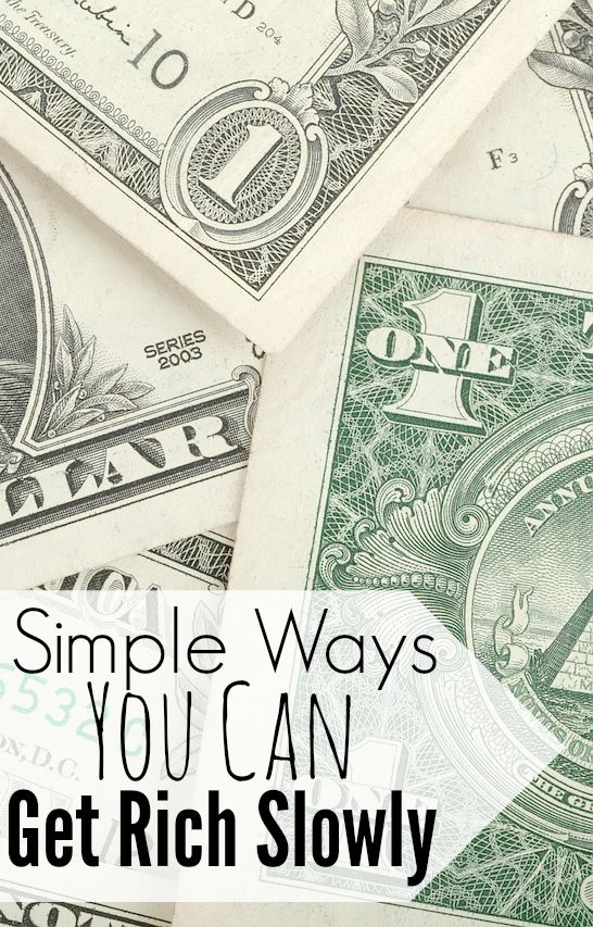 Simple Ways YOU Can Get Rich Slowly. There are many different ways to gain control of your finances and get rich slowly. Start today!