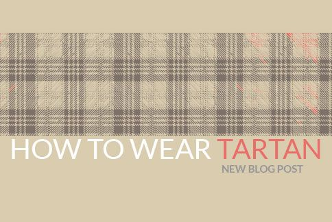 How to Wear Tartan  - The tartan trend is back and on a celebrity near you. But how do you translate this runway trend into real life?  For too long tartan has been relegated to the realms of button up shirts, picnic blankets and, briefly, Britney Spears's mini skirts. But its time has come to shine! Designers like Alexander McQueen, Alberta Ferretti and Moschino have heavily featured tartan pieces on their recent collections and we have seen it trickle down to  ... see more…