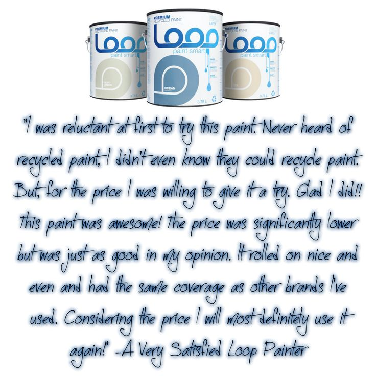 Loop Recycled Paint Review Customer Review Happycustomer Walmart Happy Painting Loop