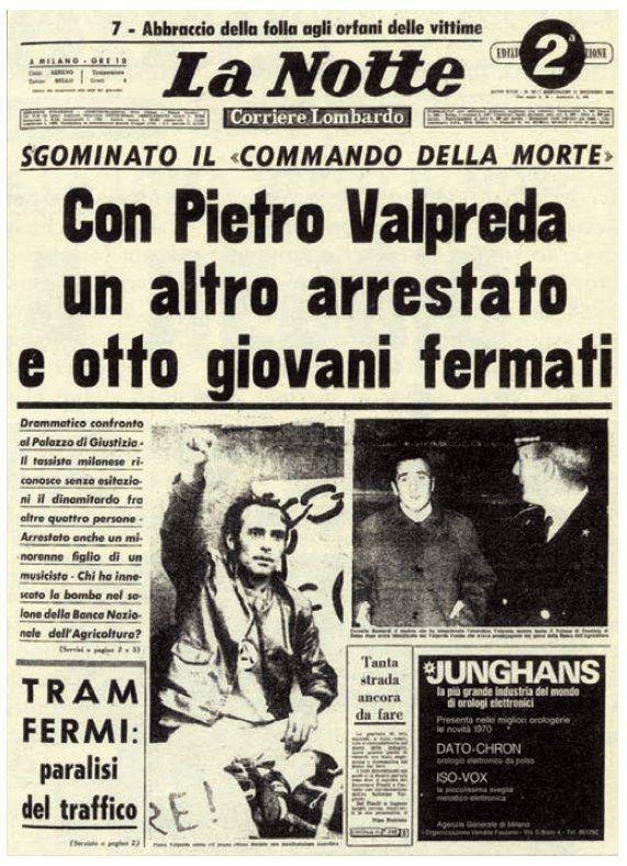 La Notte - dicembre 1969 http://it.wikipedia.org/wiki/Pietro_Valpreda http://ricerca.repubblica.it/repubblica/archivio/repubblica/1985/07/13/pietro-valpresa-innocente-non-mise-la.html