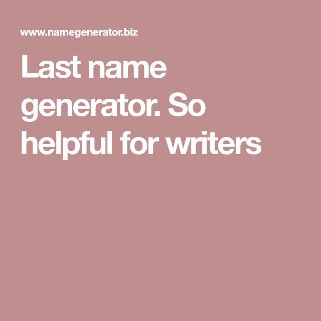 Last name generator. So helpful for writers