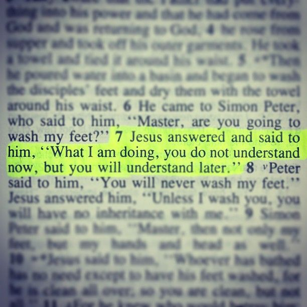 John 13:7 - just read this verse in two different places! ♥