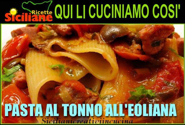 Pasta al tonno alla eoliana (ricetta siciliana)   Ricetta (con ...