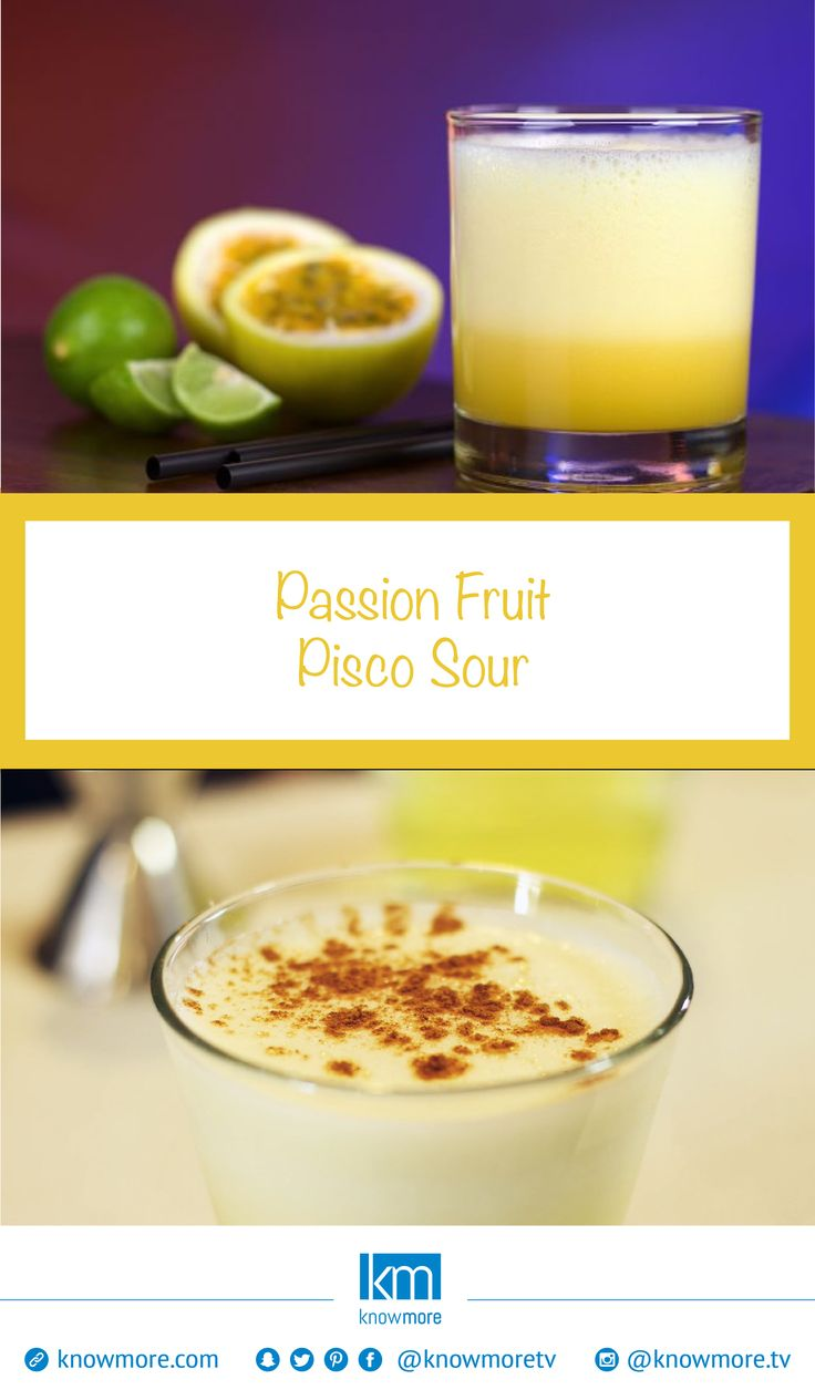 With this simple recipe, you can learn how to make a refreshing and tropical Passion Fruit pisco sour in no time. What you need: 2oz pisco 1 oz simple syrup 1 oz passion fruit juice (from concentrate) 1 egg white 7 ice cubes Cinnamon to sprinkle Preparation: Place all ingredients in a blender and blend for 45 seconds.