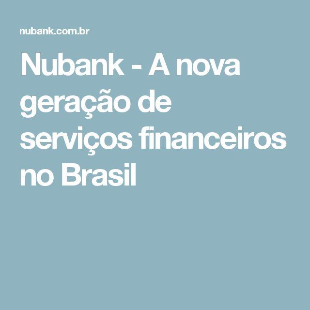 Nubank - A nova geração de serviços financeiros no Brasil