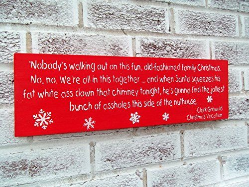 Christmas Decor, Funny Christmas gifts, Clark Griswold movie quote, When Santa squeezes his fat white @ss down the chimney tonight. Our most popular Christmas sign ever! Get them quick as we will only be offering them for so long. Check out the rest of our Griswold movies quotes also! We also offer them in a complete package. Our signs and prints make a lovely addition to your home whether for engagement parties, showers, wedding ceremony & reception, baby showers and new baby gift…