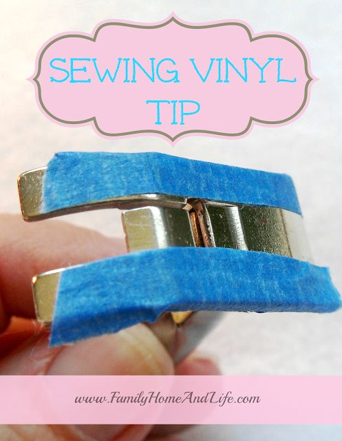 Vinyl Sewing Tip - Use blue painters tape and attach small strips to your presser foot. Now it will glide right over the vinyl without sticking!