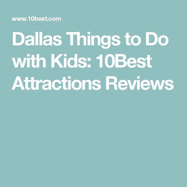 Dallas Things to Do with Kids: 10Best Attractions Reviews