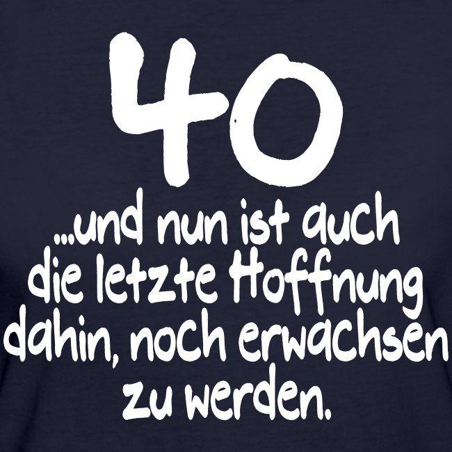 Geburtstag Shirt De 40 Jahre Nicht Erwachsen Geburtstag Spruch