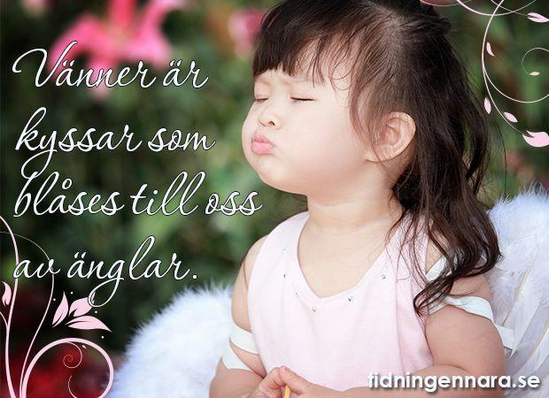 Vänner är kyssar som blåses till oss av änglar