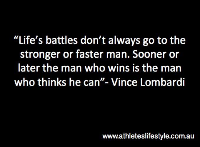 Life's battles don't always go to the stronger or faster man... ~Vince Lombardi