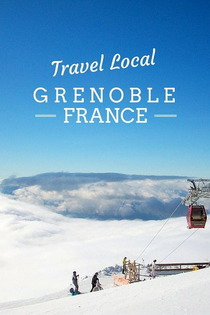 23 tips for travelers who want to have a more local experience in Grenoble, France