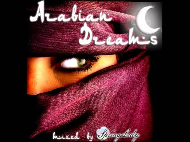 Beautiful arabian chillout - ARABIAN DREAMS (mixed by SpringLady)