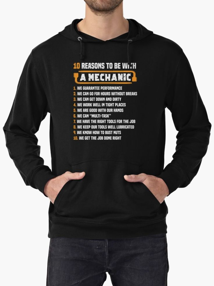 """10 REASONS TO BE WITH A MECHANIC T-Shirts, Hoodies and Coffee Mugs  1. We Guarantee Performance  2. We Can Go For Hours Without Breaks  3. We Can Get Down And Dirty  4. We Work Well In Tight Places  5. We Are Good With Our Hands  6. We Can """"Multi-Task""""  7. We Have The Right Tools For The Job  8. We Keep Our Tools Well Lubricated  9. We Know How To Bust Nuts  10. We Get The Job Done Right"""